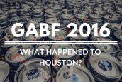 GABF 2016 Wrap-Up: What happened to Houston?