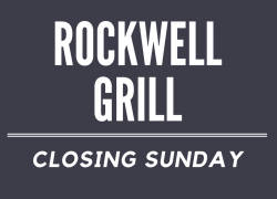 Rockwell Grill is Closing